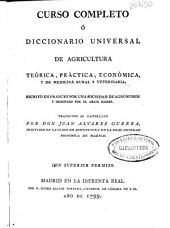 Curso completo ó Diccionario universal de agricultura teórica, práctica, económica, y de medicina rural y veterinaria: Volumen 5