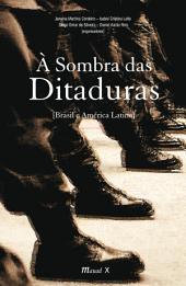 Sombra das Ditaduras, À