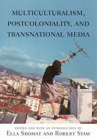 Multiculturalism  Postcoloniality  and Transnational Media PDF
