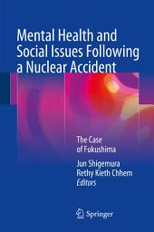 Mental Health and Social Issues Following a Nuclear Accident: The Case of Fukushima