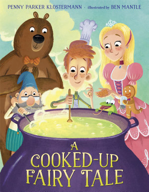 A Cooked Up Fairy Tale PDF