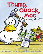 Thump, Quack, Moo: A Whacky Adventure (with audio recording)