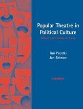 Popular Theatre in Political Culture: Britain and Canada in Focus