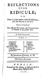 Reflections Upon Ridicule; Or, What it is that Makes a Man Ridiculous, and the Means to Avoid it