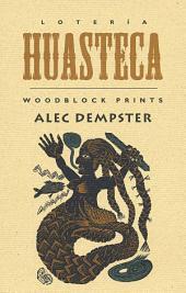 Lotería Huasteca: Woodblock Prints