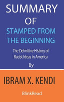 Summary Of Stamped From The Beginning By Ibram X Kendi Book PDF