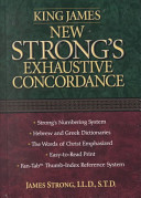 King James New Strong S Exhaustive Concordance Of The Bible