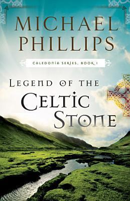 Legend of the Celtic Stone  Caledonia Book  1