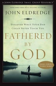 Fathered by God Small Group Video Series PDF