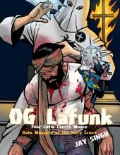 O. G Lafunk: Poor Little Church Mouse: Hate Mongers of the Fiery Cross
