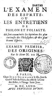 L'Examen des esprits, ou les Entretiens de Philon et Polialte, où sont examinées les opinions les plus curieuses des philosophes et des plus beaux esprits... par le sieur N. de Hauteville