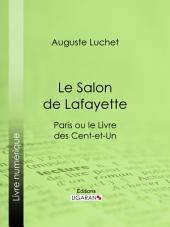 Le Salon de Lafayette: Paris ou le Livre des cent-et-un