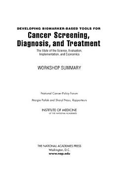 Developing Biomarker Based Tools for Cancer Screening  Diagnosis  and Treatment PDF