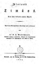 Platon's Timaeos: eine aechte Urkunde wahrer Physik