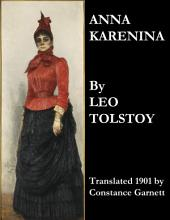 Anna Karenina: Translated 1901 by Constance Garnett