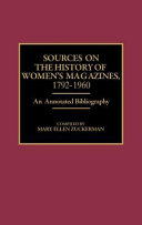 Download Sources on the History of Women s Magazines  1792 1960 Book