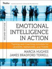 Emotional Intelligence in Action: Training and Coaching Activities for Leaders, Managers, and Teams, Edition 2