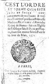 C'est l'ordre et Forme qui a este tenu au Sacre et Couronnement de très-haute ... Princesse Madame Elizabet d'Autriche Reine de France: fait en l'Église de l'Abbaye Sainct Denis en France, avec son entrée faite á Paris le 25 jour de Mars 1571. [By S. Bouquet.]