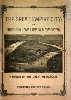 The Great Empire City  Or High and Low Life in New York PDF