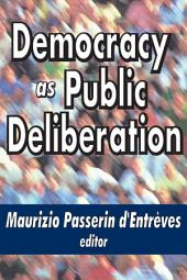 Democracy as Public Deliberation