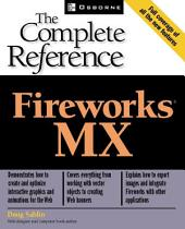 Fireworks(R) MX: The Complete Reference: The Complete Reference