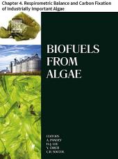 Biofuels from Algae: Chapter 4. Respirometric Balance and Carbon Fixation of Industrially Important Algae