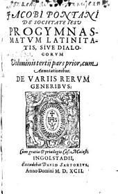 Progymnasmata Latinitatis Sive Dialogi: De variis rerum generibus, Volume 3, Issue 1