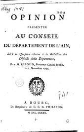 Opinion présentée au Conseil du départ. de l'Ain, sur la question relative à la réduction des districts dudit départ. par M. Riboud, procureur général syndic, le 6 novembre 1790