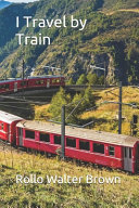 I Travel by Train