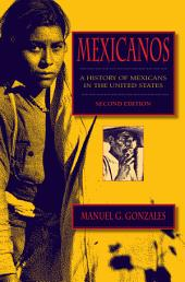 Mexicanos, Second Edition: A History of Mexicans in the United States, Edition 2