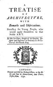 A Treatise of Architecture, with remarks and observations. Necessary for young people, etc. (Engraven in CLXXXI. copper plates by John Sturt. Translated by Mr. Chambers.).