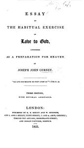 An Essay on the Habitual Exercise of Love of God: Considered as a Preparation for Heaven