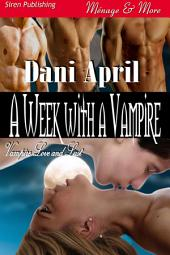 A Week with a Vampire [Vampire Love and Lust 1]