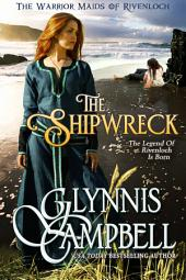 The Shipwreck: The Warrior Maids of Rivenloch: Book 0