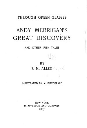 Through Green Glasses  Andy Merrigan s Great Discovery and Other Irish Tales