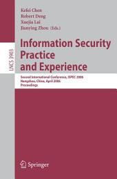 Information Security Practice and Experience: Second International Conference, ISPEC 2006, Hangzhou, China, April 11-14, 2006, Proceedings