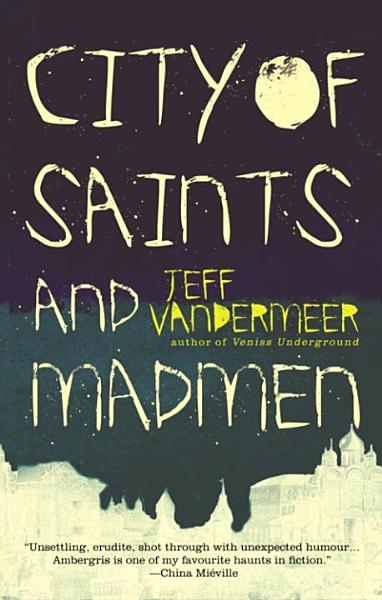 Download City of Saints and Madmen Book