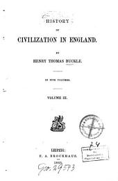 History of civilization in England: In 5 vol, Volume 3