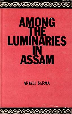 Among the Luminaries in Assam PDF