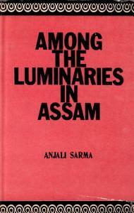 Among the Luminaries in Assam Book