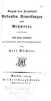August von Kotzebue's gedanken, bemerkungen und wirtzworte: aus seinen schriften gesammelt und herausgegeben