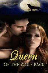 "Queen of the Wolf Pack (The Paranormal BBW Erotic Romance, Alpha Werewolf Mate): ""The epic, fast paced short story of the forgotten Queen and gorgeous werewolf King."""