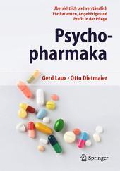Psychopharmaka: Übersichtlich und verständlich Für Patienten, Angehörige und Profis in der Pflege, Ausgabe 9