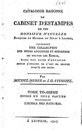 Catalogue raisonn   du cabinet d estampes de feu Monsieur Winckler      L   cole des Pays Bas  2 v PDF
