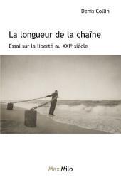 La longueur de la chaîne: Essai sur la liberté au XXIe siècle - Essais - documents