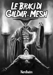 Le Braci di Galdar-Mesh