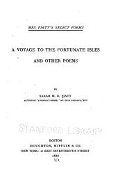 Mrs. Piatt's Select Poems: A Voyage to the Fortunate Isles and Other Poems ...