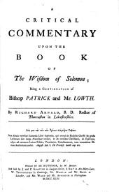 A Critical Commentary on Such Books of the Apocrypha, as are Appointed to be Read in Churches ...: Being a Continuation of Bishop Patrick and Mr. Lowth