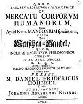De mercatu corporum humanorum, cuius apud Rom. mangonium species erat, vulgo Vom Menschen-Handel