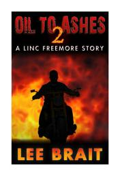 Oil To Ashes 2 Linc Freemore Apocalyptic Science Fiction Story  Book PDF